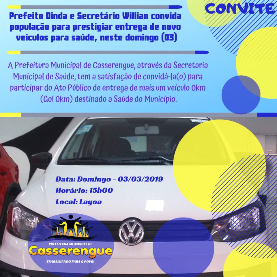 Prefeito Dinda e Secretário Willian convida população para prestigiar entrega de novo veículos para saúde, neste domingo (03)